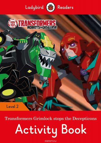 Transformers: Grimlock Stops the Decepticons Activity Book – Ladybird Readers Level 2